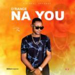 "D'Range – ""Na You"""