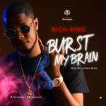 "Rich King – ""Burst My Brain"""