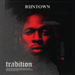 "Surprise! Runtown Drops His ""Tradition"" EP 7 Days Early 