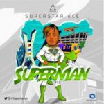 "Superstar Ace – ""Superman"""