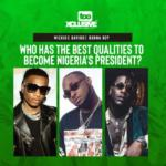 Wizkid, Davido, Burna Boy – Who Has The Best Qualities To Become Nigeria's President?