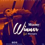 """Mhiamy – """"Winner"""" ft. Wizzy Pro"""