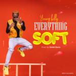 """Young Kelly – """"Everything Soft"""" (@YoungKelly0)"""