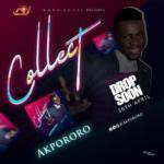 "Akpororo – ""Collect"""