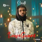 "Craft – ""Loose Guard"""