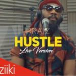 [Video] Praiz – Hustle ft. Alternate Sound [Live Version]