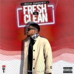 "Rico Swavey – ""Fresh 'n' Clean"""