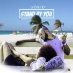 "Sokid – ""Stand By You"""