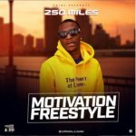 "[Video] 250Miles – ""Motivation"" (Freestyle)"