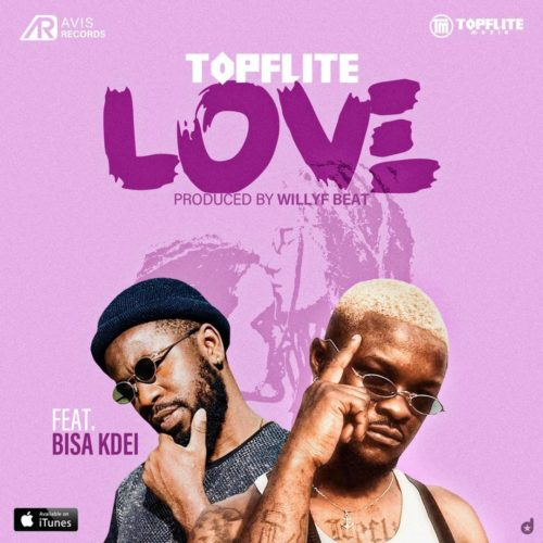 "DOWNLOAD AUDIO: Topflite – ""Love"" feat. Bisa Kdei » Music"