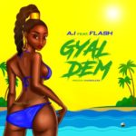 "A.I – ""Gyal Dem"" ft. Flash (Prod. By Chordless)"