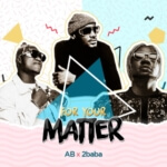 "[Audio + Video]: AB – ""For Your Matter"" f. 2baba @abrhythmjfk @official2baba"