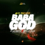 "[Video + Audio] Avis Records – ""Baba God""  f. Whidberry & Topflite"