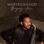 "Beejay Sax – ""Marvelous God"" Album"