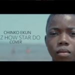 "Chinko Ekun – ""Daz How Star Do"" (Skiibii Cover)"