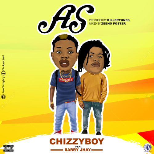 Chizzyboy x Barry Jhay – AS