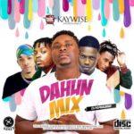 """DJ Kaywise x Oyinkanade – """"Dahun Mix"""""""