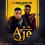 """DJ Megabyte – """"Aje"""" f. OFAT"""