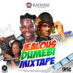 "DJ Michelle x DJ Kaywise – ""Jealous Dumebi Mix"""