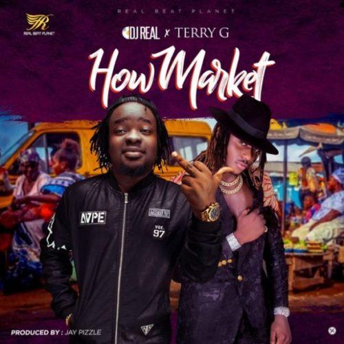 "DJ Real x Terry G – ""How Market"" (Prod. JayPizzle)"