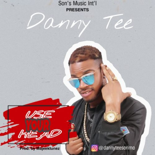 "DOWNLOAD AUDIO + VIDEO: Danny Tee – ""Use Your Head"""