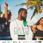 "[Audio + Video] Dayo – ""Mo Ti Gbo"""
