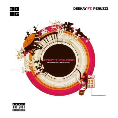 "Deekay x Peruzzi – ""Everything Rosy"""