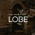 "Dicey x Idowest – ""Lobe"""