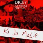 "Ice Prince x Naeto C x Dicey – ""Ki Jo Mole"""
