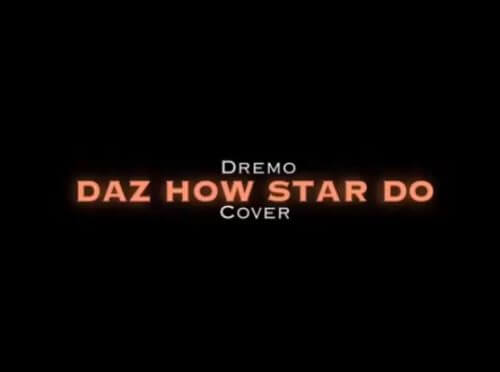 Dremo Daz How Star Do