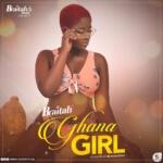"""Braitah – """"Ghana Girl"""""""