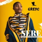 [Music] GreyC – Sere (Prod by KillerTunes)