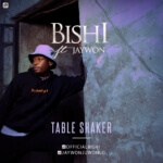 "Bishi – ""Table Shaker"" ft. Jaywon"