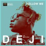 "AfroDeji – ""Follow Me"""