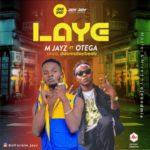 """M Jayz – """"Laye"""" ft. Otega"""