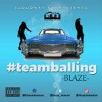 "Blaze – ""Team Balling"""