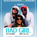 "Black Reverendz x 2Baba – ""Bad Girl"""