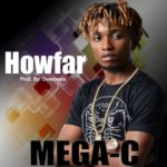 "Mega C – ""How Far"""
