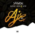 "Jaywon – ""Aje Remix"" (Part 1) ft. Barry Jhay x Lyta"