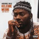 """Adekunle Gold – """"Kelegbe Megbe"""" [Lyrics]"""