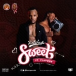 "Ketchup x Flavour – ""Sweet"""