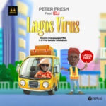 "Peter Fresh – ""Lagos Virus"" ft. IBJ"