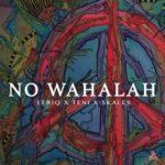 """LeriQ – """"No Wahalah"""" f. Skales, Teni"""