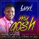 """Luyi – """"My Gosh"""" (Prod. By Spice)"""