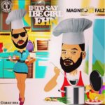 "Magnito x Falz – ""If To Say I Be Girl Ehn"""