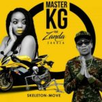 "Master KG – ""Skeleton Move"" ft. Zanda Zakuza"