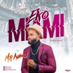 "[Music & Video]: Mr. Iyanu – ""Eko Miami"""
