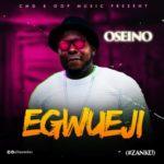 "Oseino – ""Egwueji"""