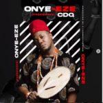 "[Lyrics] CDQ – ""Onye Eze"""