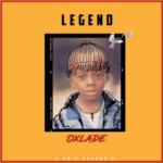 "Oxlade – ""Legend"" [Audio + Video]"